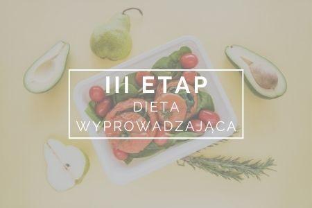 Dieta wyprowadzająca - III etap Diety dr Dąbrowskiej